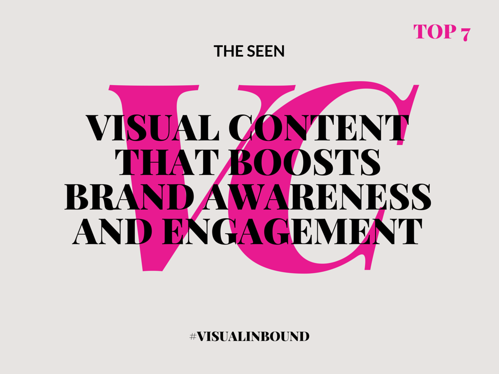 Top 7 Effective Visual Content That Boosts Your Brand Awareness and Engagement