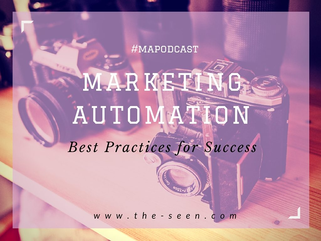 Marketing Automation Best Practices for Success  [#mapodcast]