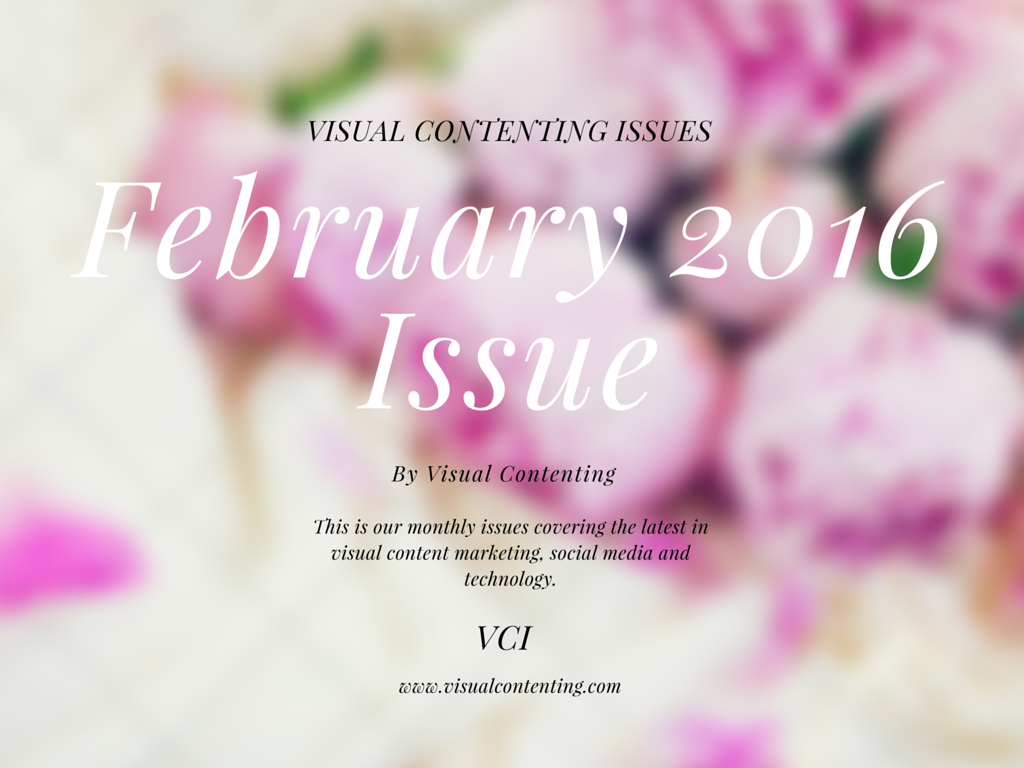 Monthly Visual Contenting Issues for Savvy Marketers - Issue 1 Feb 2016