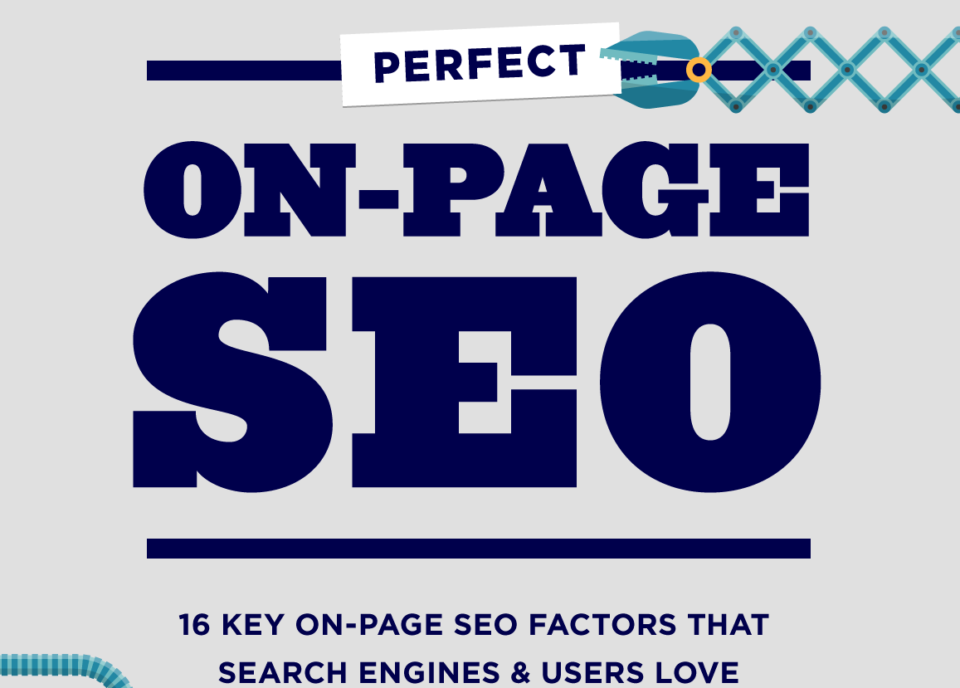 16 Key On-Page SEO Factors that Search Engines and Users Love [Infographic]