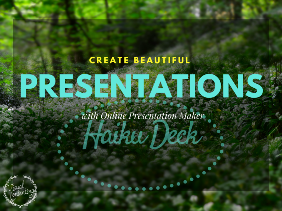 Create Beautiful Presentations with Online Presentation Maker Haiku Deck [#mapodcast]]