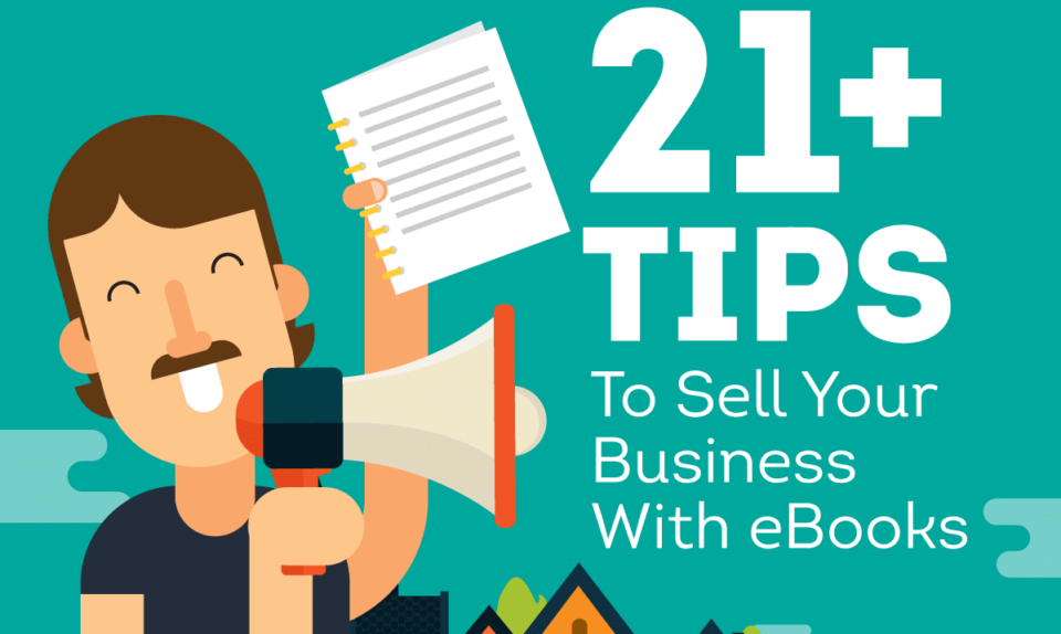 21+ Amazing Tips (Secrets) To Sell Your Business With eBooks [Infographic]