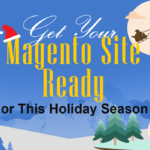 Get Your Magento Site Ready for this Holiday Season [Infographic]