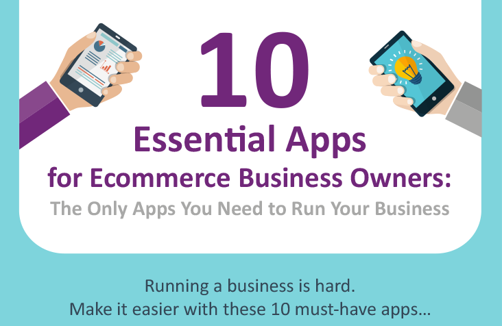 10 Essential Apps for E-Commerce Business Owners [Infographic]