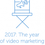 2017 Is the Year of Video Marketing [Infographic]