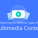 Exploring the Different Types of Multimedia Content [Infographic]