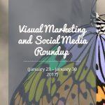 Visual Marketing and Social Media Roundup (January 23 – January 30 2017)
