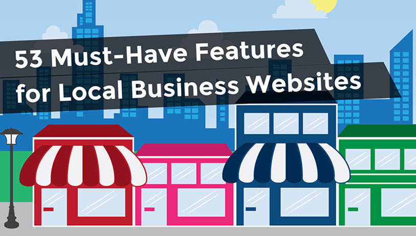 53 Essential Features for Every Local Business Website [Infographic]