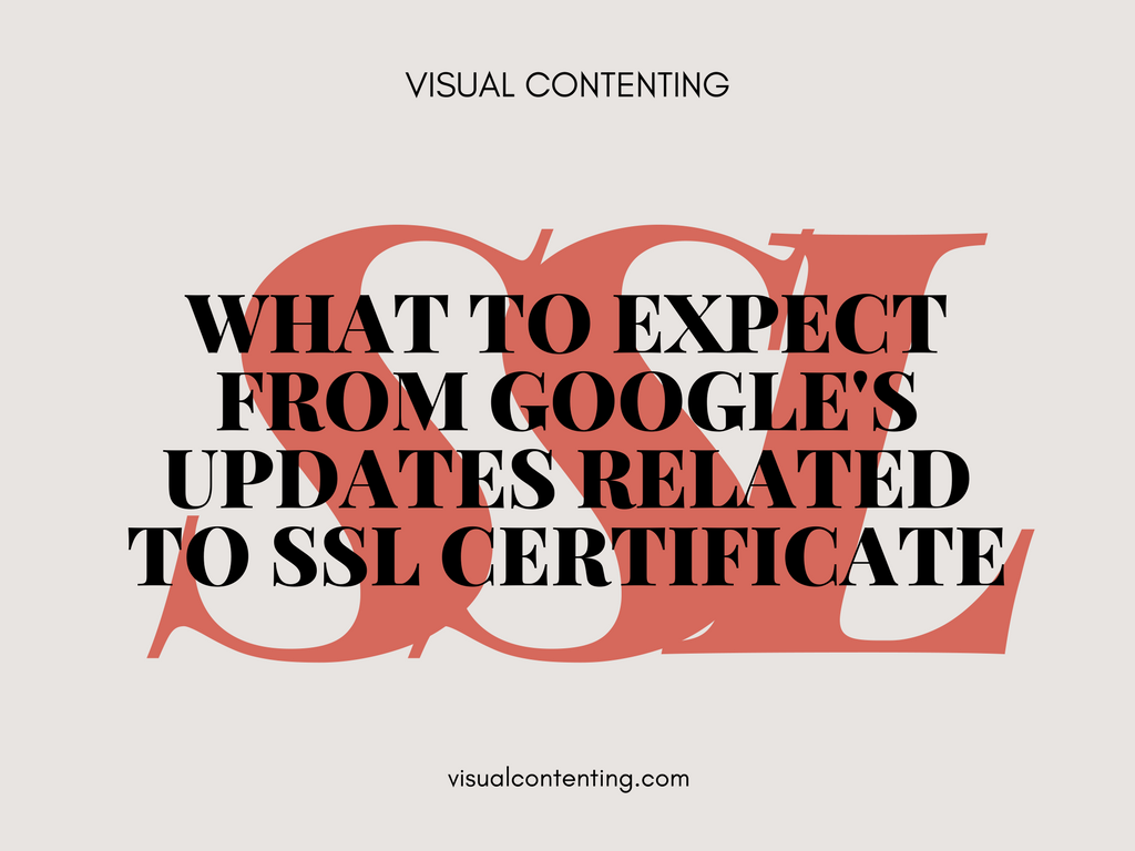 What To Expect From Googles Updates Related To Ssl Certificate