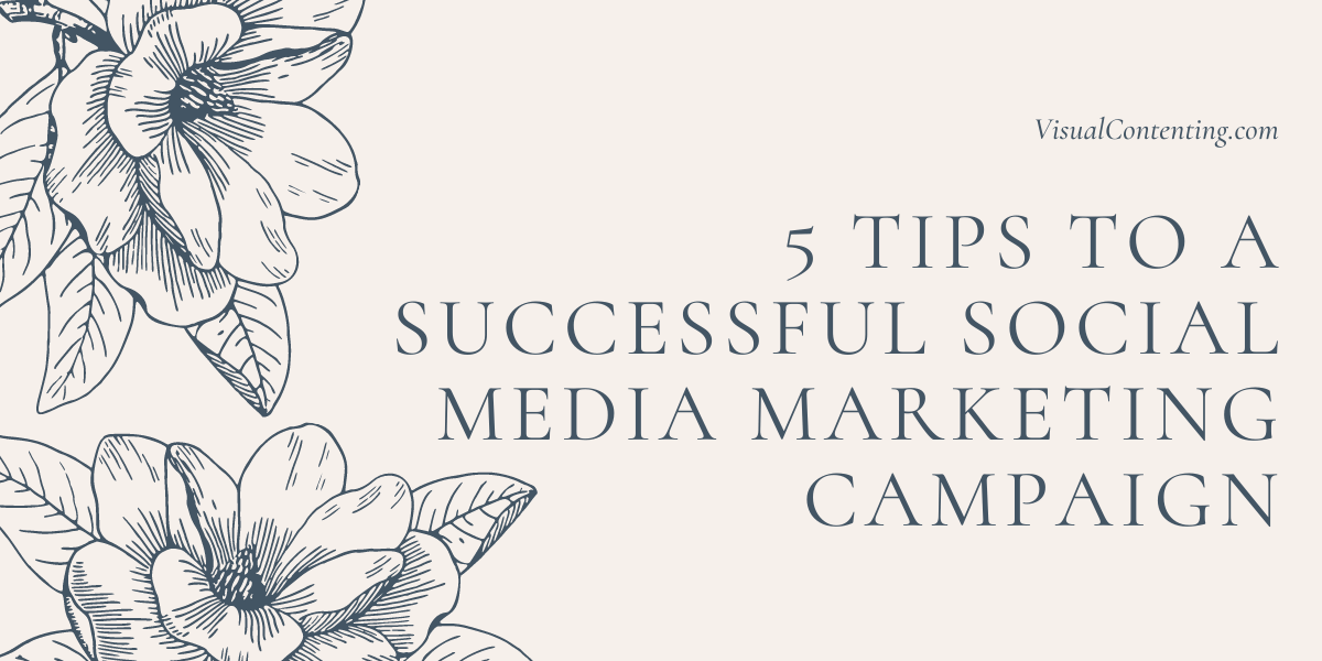 5 Tips to a Successful Social Media Marketing Campaign